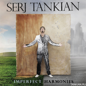 Serj Tanlian Imperfect Harmonies