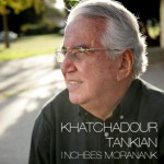Khatchadour Tankian Inchbes Moranak